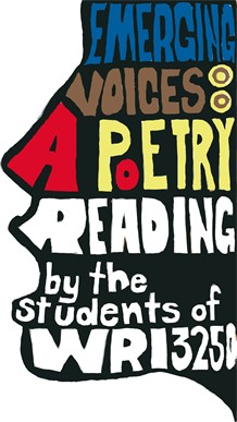"""Emerging Voices: A Poetry Reading by the Students of WRI 3250"" poster"