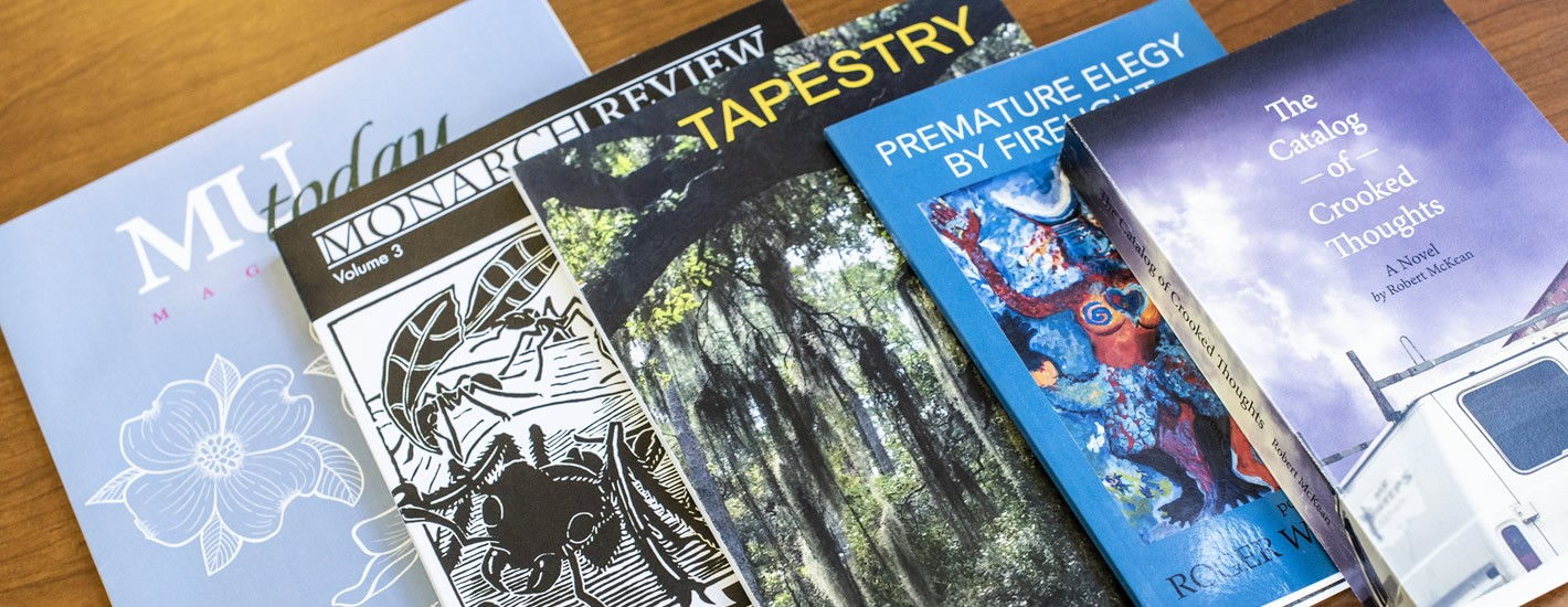 University Publications: MU Today, Monarch Review, Tapestry, Longleaf Press Literary Publications