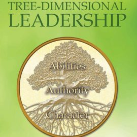 """Tree-Dimensional Leadership"" by Dr. Arthur Hartzog"